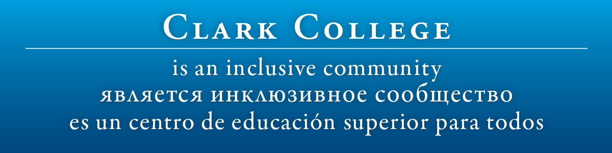 Clark College is an inclusive community.