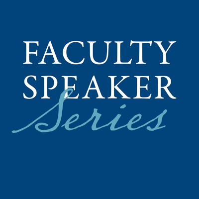 Faculty Speaker Series