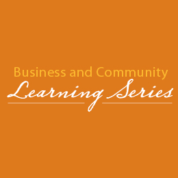 Business and Community Learning Series