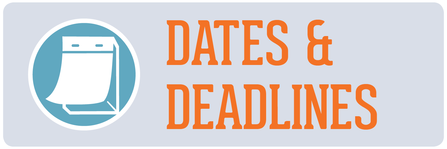 Important Dates and Deadlines