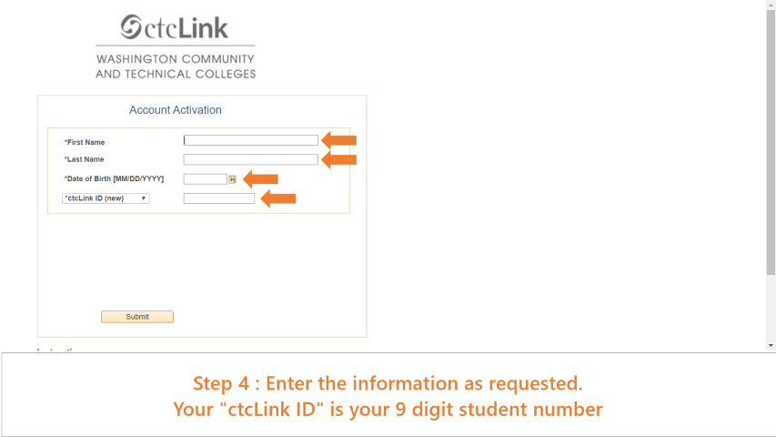 Step 4: Enter the information as requested. The ctcLink ID is your 9 digit student ID number.
