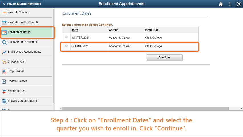 Step 4: Click on 'Enrollment Dates' and select the quarter you wish to enroll in. Click 'Continue'.