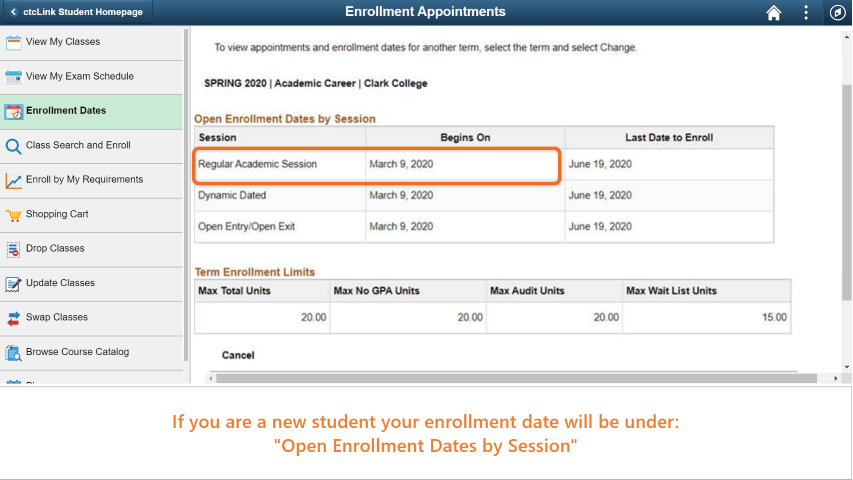 Step 6: If you are a new student, your enrollement date is under 'Open Enrollment by Session'.