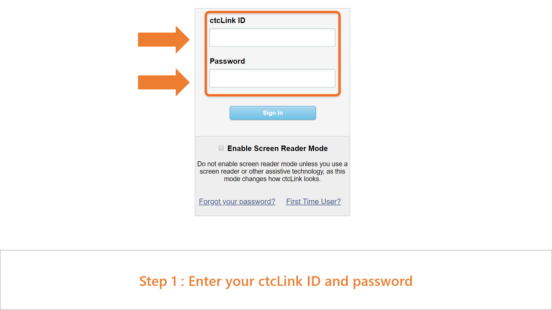 Step 1: On the ctc Link sign in page, enter your ctcLink ID and password.