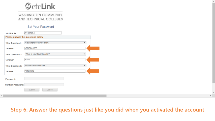 Step 6: Answer the questions shown. Note that the answers must be the same as the ones you answered when activating your ctcLink Account.