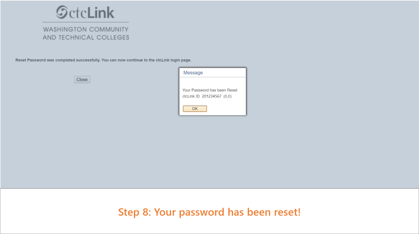 Step 8: Your password has now been reset. Please note that this is also the password you use to sign in to Canvas.