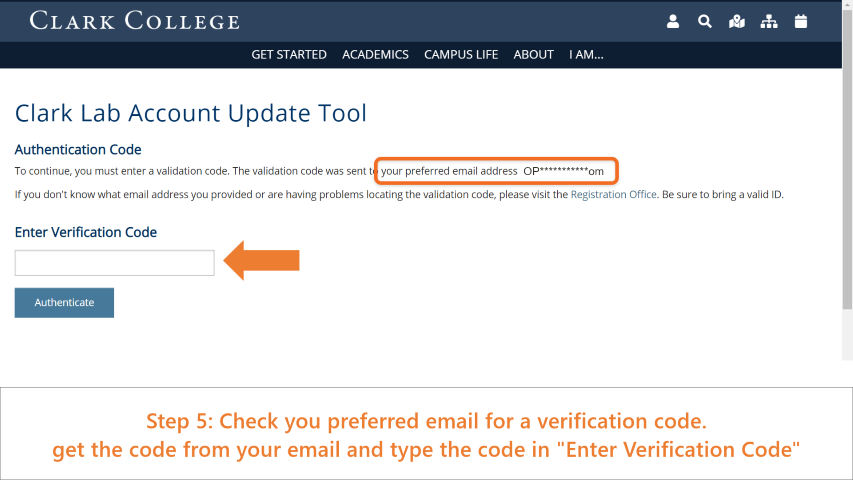 Step 5: Check your preferred email for a verification code (the preferred email may not be the same as your student email). Get the code and type it under 'Enter Verification Code'.